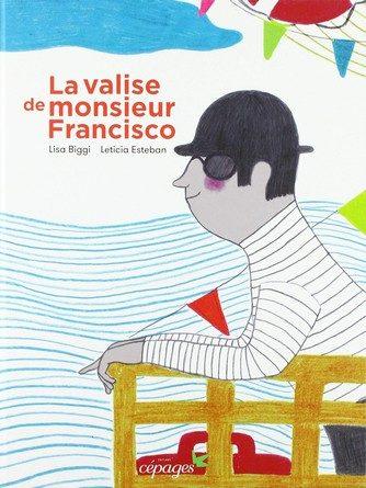 Chronique de l'album jeunesse La valise de monsieur Francisco