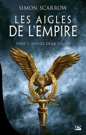 Chronique du roman Les aigles de l'Empire : L'aigle de la légion