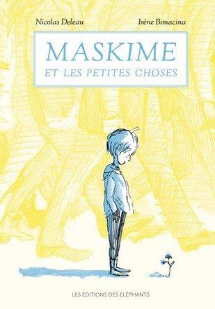 Chronique de l'album jeunesse Maskime et les petites choses