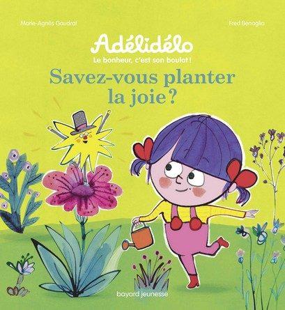Chronique de l'album jeunesse Adélidélo: Savez-vous planter la joie?
