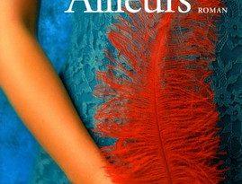Chronique du roman Ailleurs