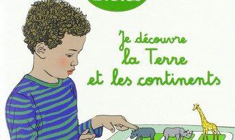 Chronique de l'album jeunesse Je découvre la Terre et les continents - Les petits Montessori géographie
