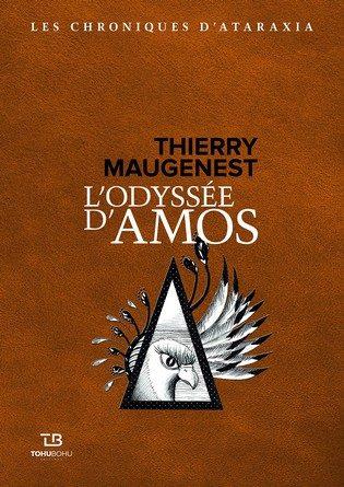 Chronique du roman L'Odyssée d'Amos – Chroniques d'Ataraxia
