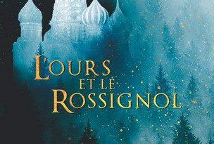 Chronique du roman L'Ours et le Rossignol
