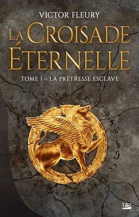 Chronique du roman La croisade éternelle T1 : La prêtresse esclave