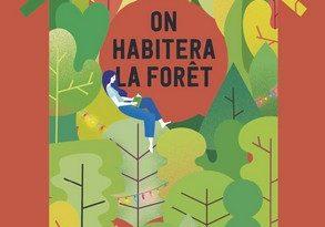 Chronique du roman On habitera la forêt