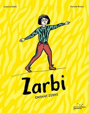 Chronique de l'album jeunesse Zarbi enfant zèbre