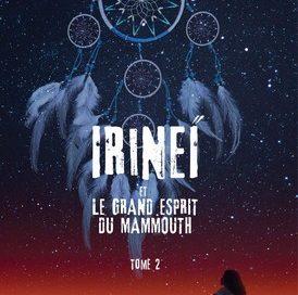 Chronique du roman Irineï et le grand esprit du mammouth T2