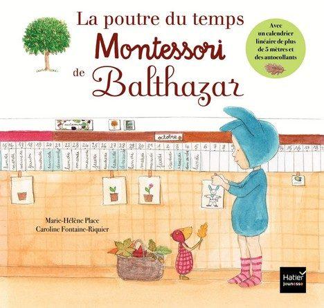 Chronique de l'album jeunesse La poutre du temps Montessori de Balthazar