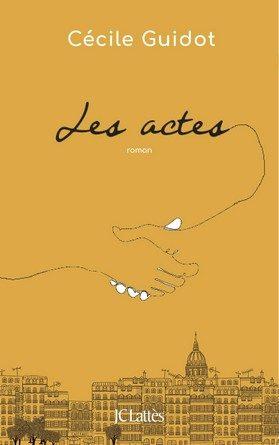 Chronique du roman Les actes