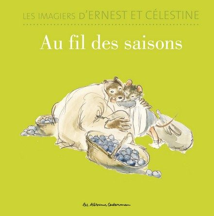 Chronique de l'album jeunesse Les imagiers d'Ernest et Célestine – Au fil des saisons