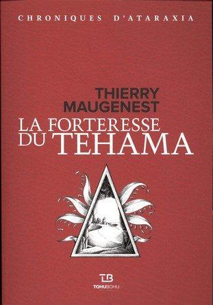 Chronique du roman La Forteresse de Téhama