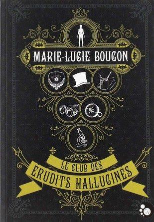 Chronique du roman Le club des érudits hallucinés