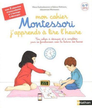 Chronique du cahier Mon cahier Montessori - J'apprends à lire l'heure