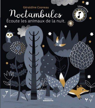 Chronique de l'album jeunesse Noctambules – Ecoute les animaux de la nuit