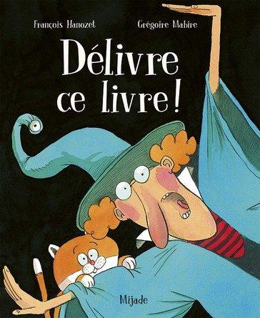 Chronique de l'album jeunesse Délivre ce livre !