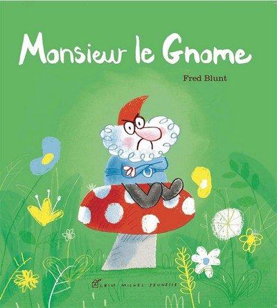Chronique de l'album jeunesse Monsieur le Gnome