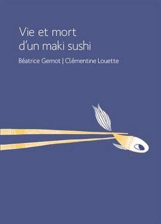 Chronique de l'album jeunesse Vie et mort d'un maki sushi