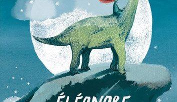 Chronique de l'album jeunesse Eleonore et le dinosaure