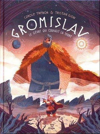 Chronique de l'album jeunesse Gromislav le géant qui couvait la terre