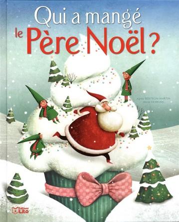 Chronique de l'album jeunesse Qui a mangé le Père Noël?