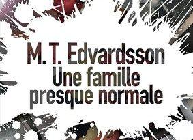 Critique du roman Une famille presque normale