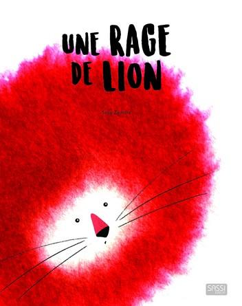 Chronique de l'album jeunesse Adopter une émotion Une rage de lion