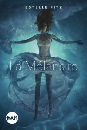 Chronique du roman La Mélansire