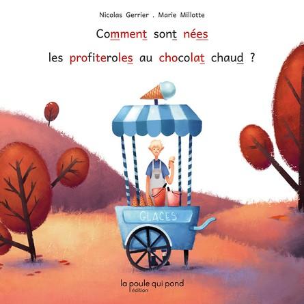 Chronique de l'album jeunesse Comment sont nées les profiteroles au chocolat chaud ?