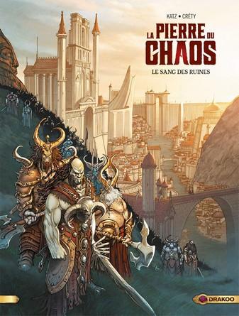Chronique de la bande dessinée La Pierre du Chaos – Le sang des ruines