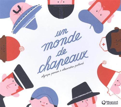 Chronique de l'album jeunesse Un monde de chapeau (Olympe Perrier)