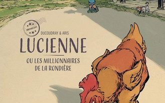 Chronique de la bande dessinée Lucienne ou les millionnaires de la Rondière