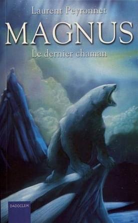 Chronique du roman Magnus - Le dernier chaman