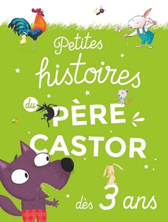 Chronique de l'album jeunesse Petites histoires du Père Castor dès 3 ans