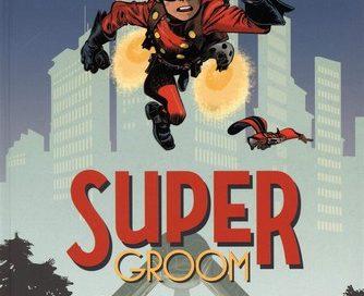 Chronique de la bande dessinée SuperGroom
