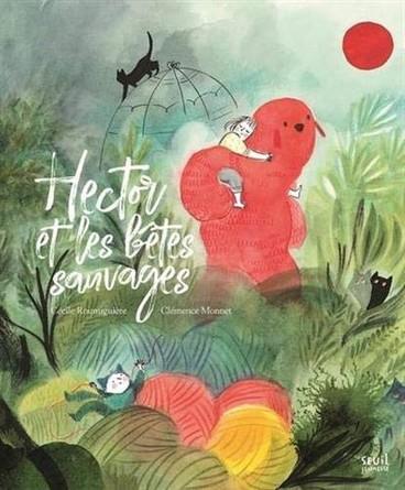 Chronique de l'album jeunesse Hector et les bêtes sauvages