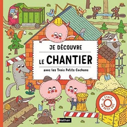 Chronique de l'album jeunesse Je découvre le chantier avec les Trois Petits Cochons