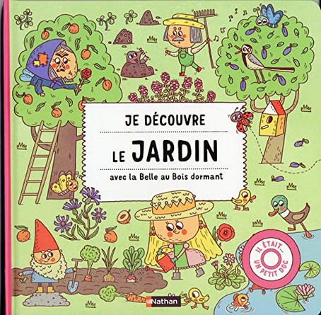 Chronique de l'album jeunesse Je découvre le jardin avec la Belle au Bois dormant