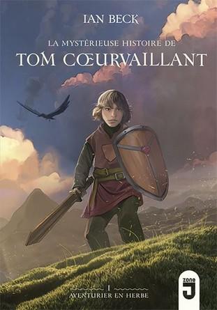 Chronique du roman La mystérieuse histoire de Tom Cœurvaillant – Aventurier en herbe