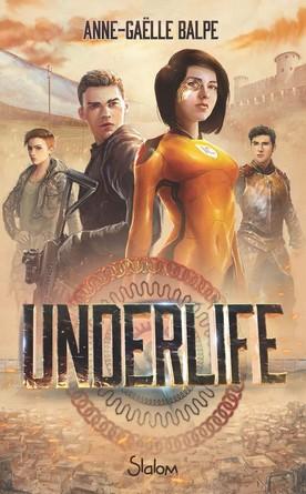 Chronique du roman Underlife