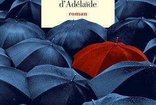 Chronique du roman sous le parapluie d adelaide